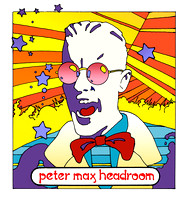 Peter Max Headroom